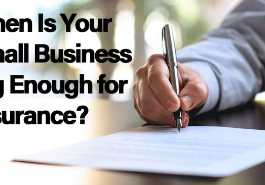 When Is Your Small Business Big Enough for Insurance_