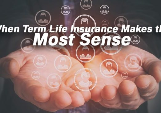 When Term Life Insurance Makes the Most Sense